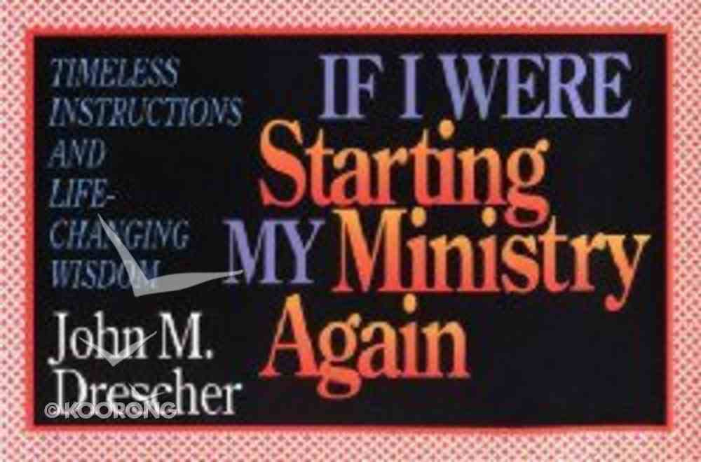 If I Were Starting My Ministry Again Paperback