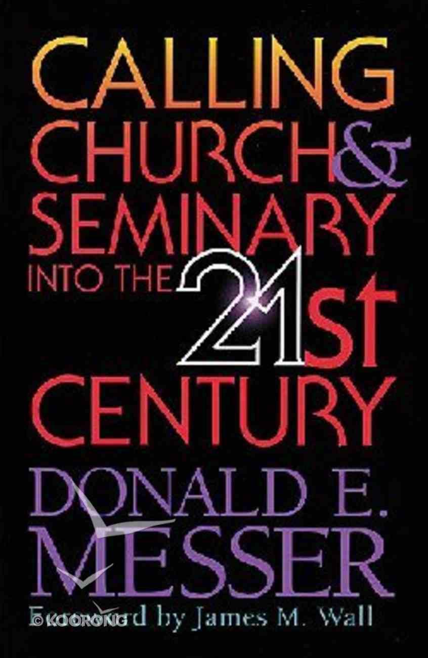 Calling Church & Seminary Into the 21St Century Hardback