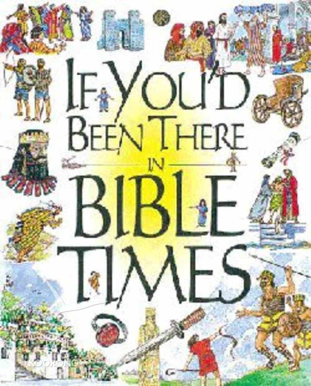 If You'd Been There in Bible Times Hardback