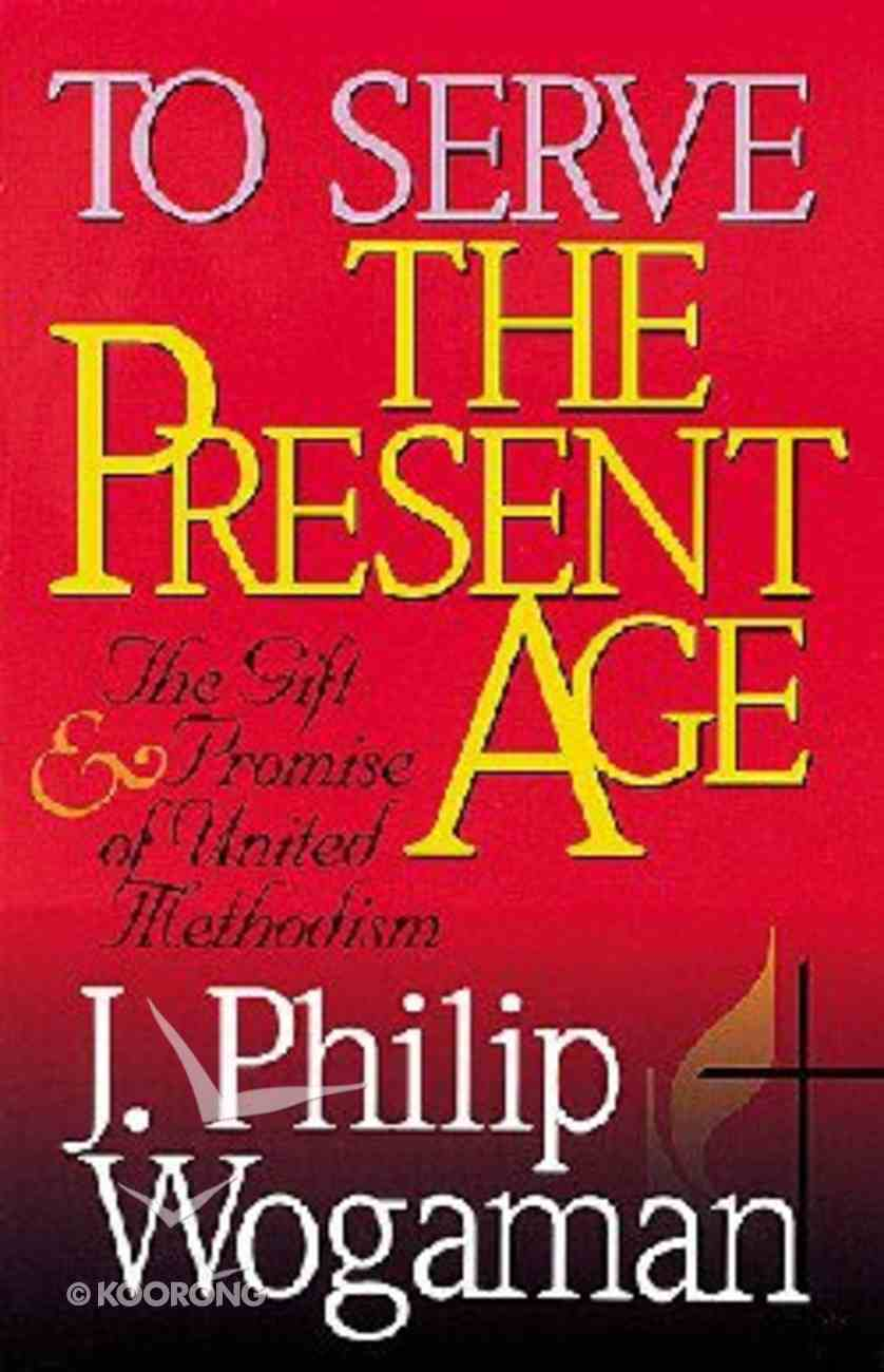 To Serve the Present Age Paperback