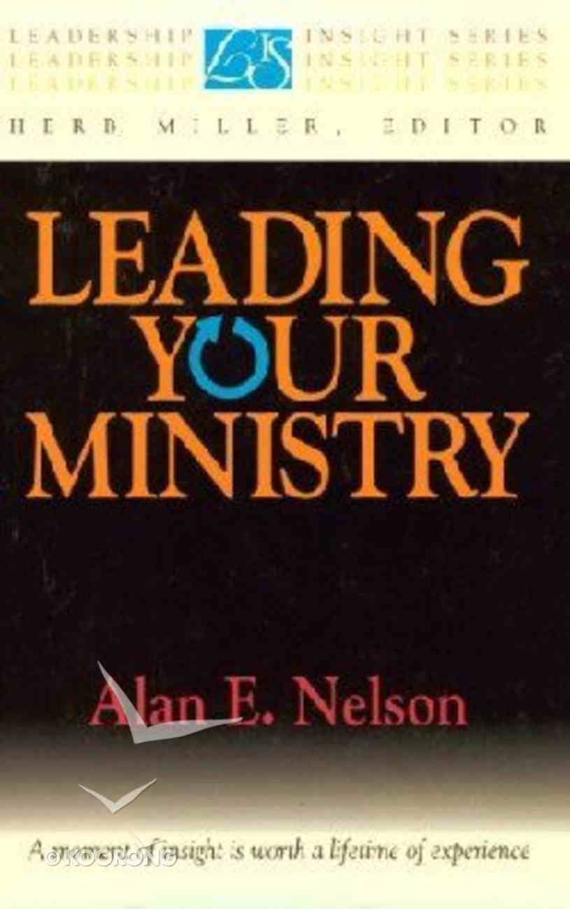 Leadership Insight: Leading Your Ministry Paperback