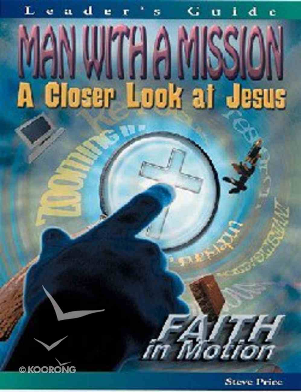 Man With a Mission (Leader Guide) (Faith In Motion Series) Paperback