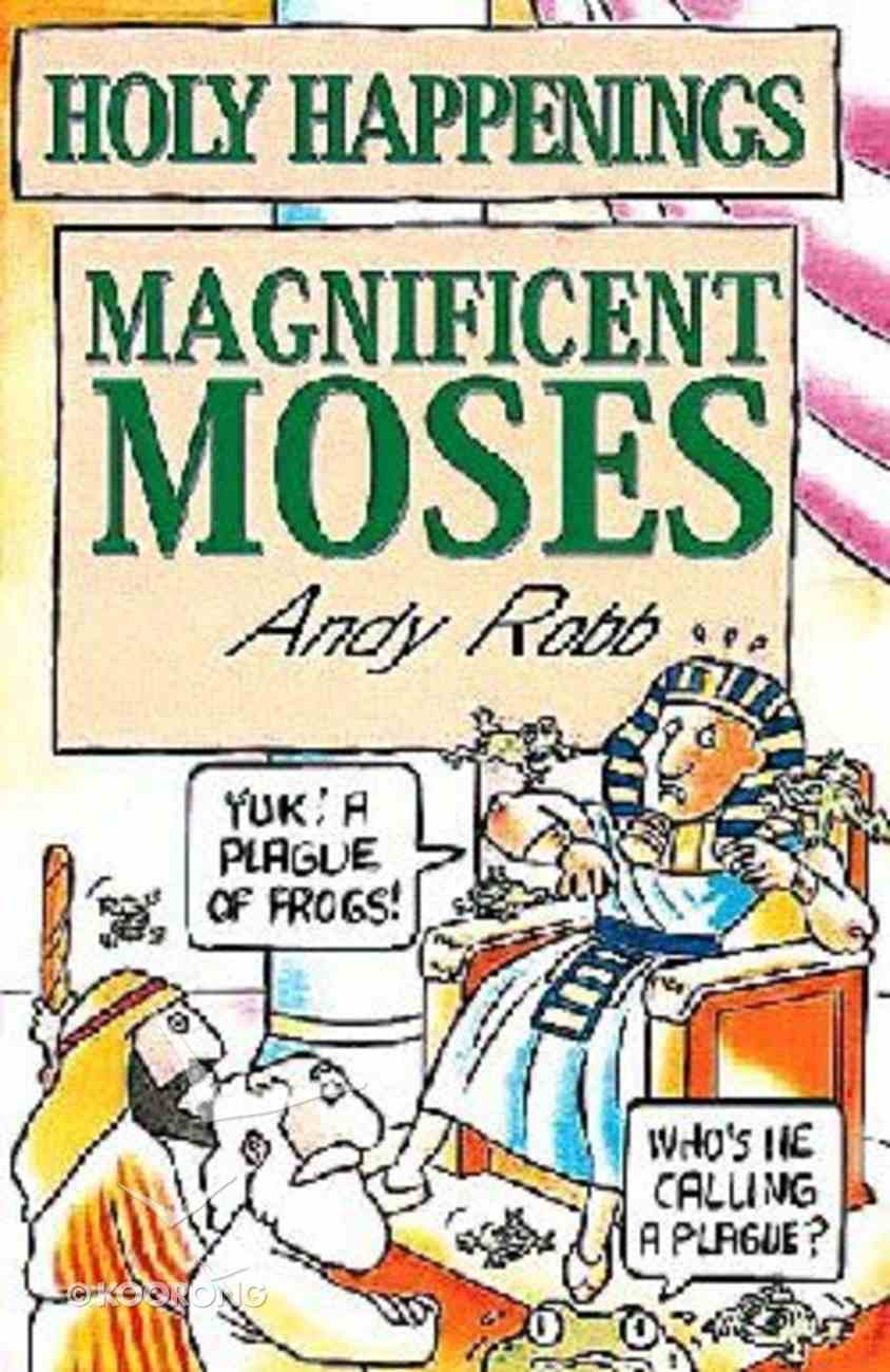 Magnificent Moses (Holy Happenings Series) Paperback