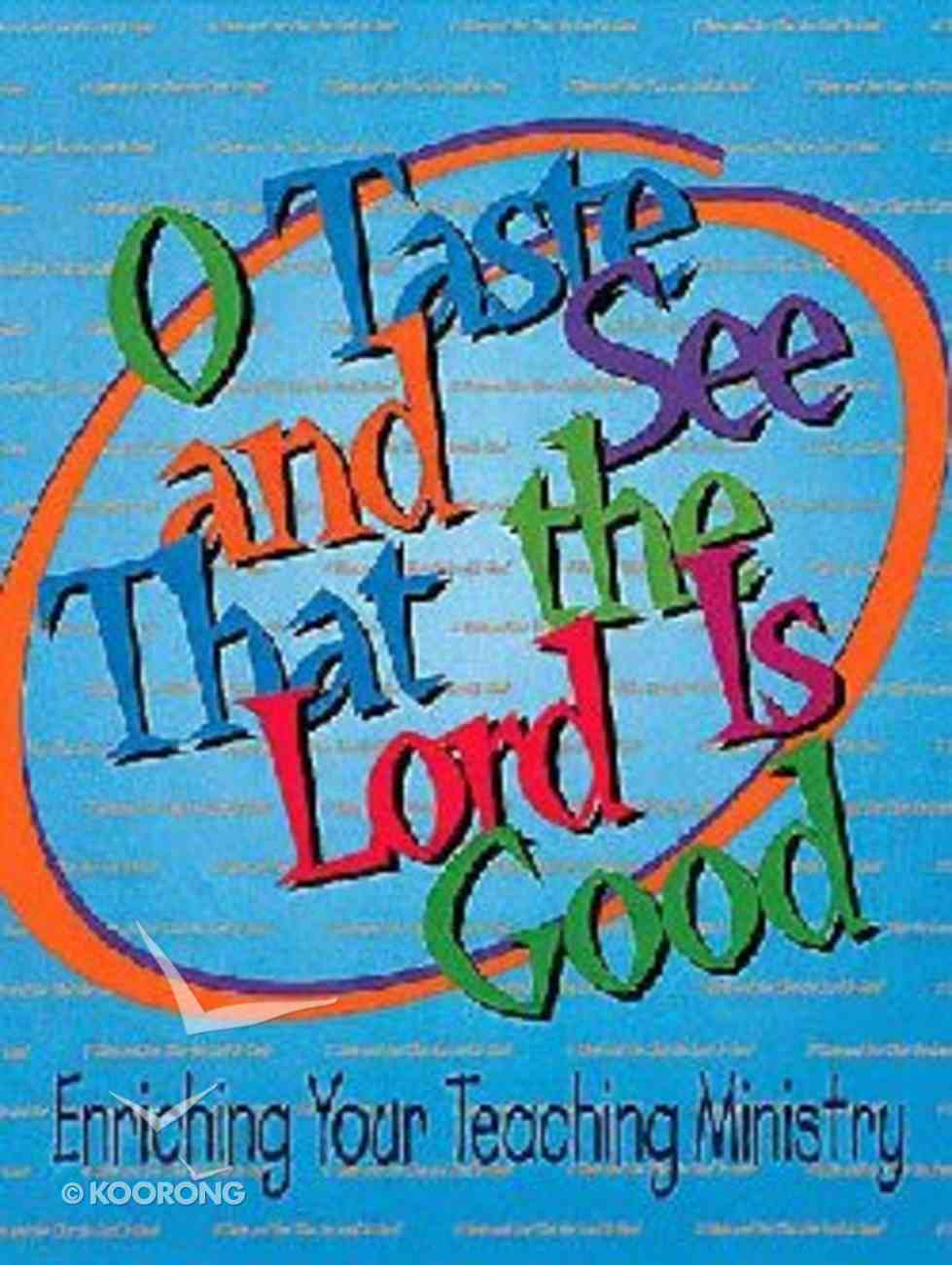O Taste and See That the Lord is Good Paperback