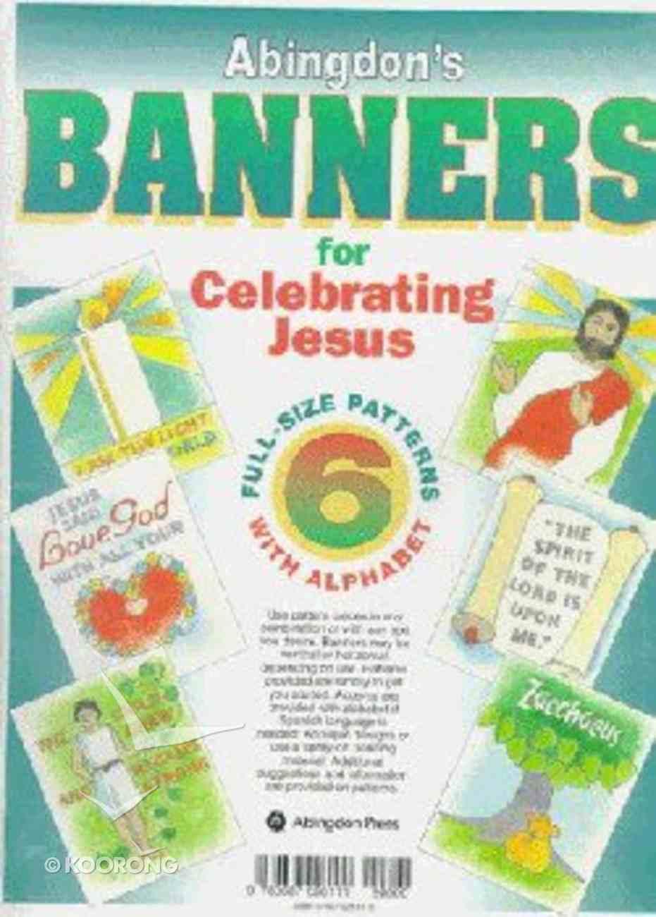 Abingdon's Banners For Celebrating Jesus Paperback