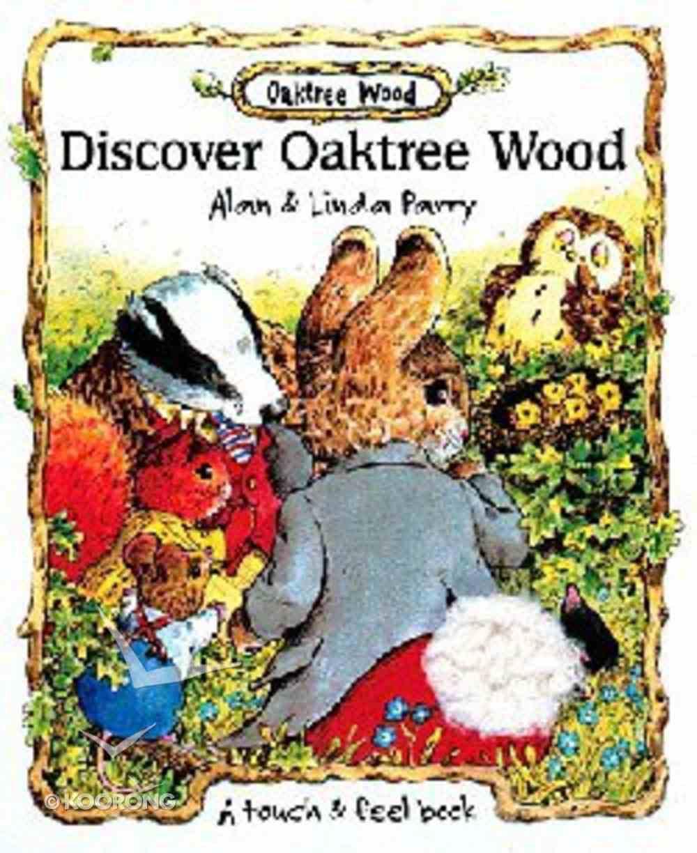 Discover Oaktree Wood (Oaktree Wood Series) Board Book