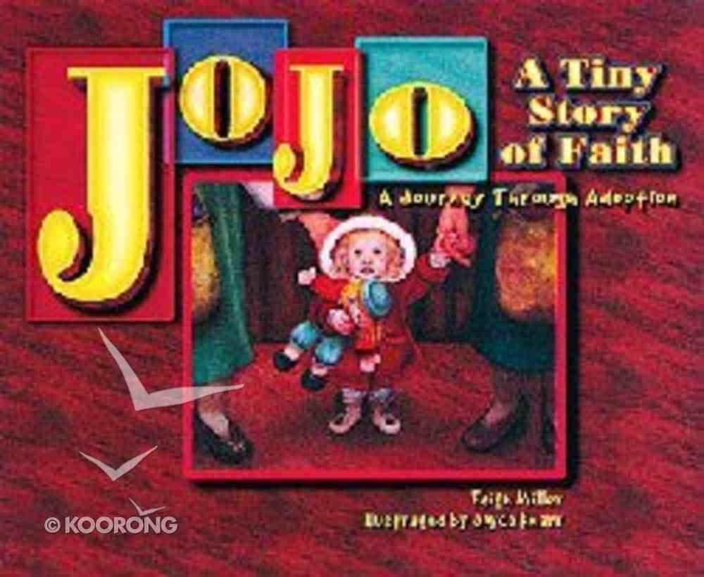 Jojo: A Tiny Story of Faith Paperback