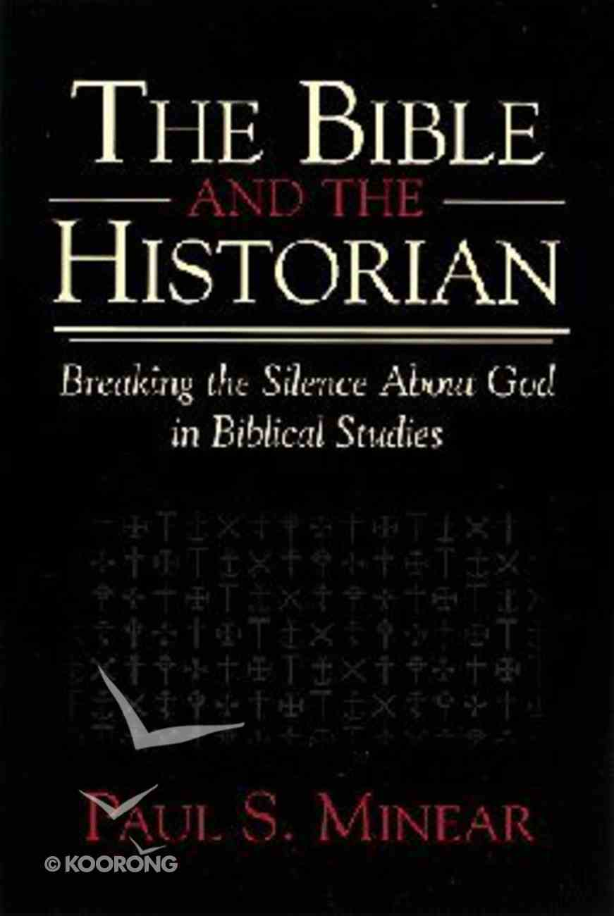 The Bible and the Historian Paperback