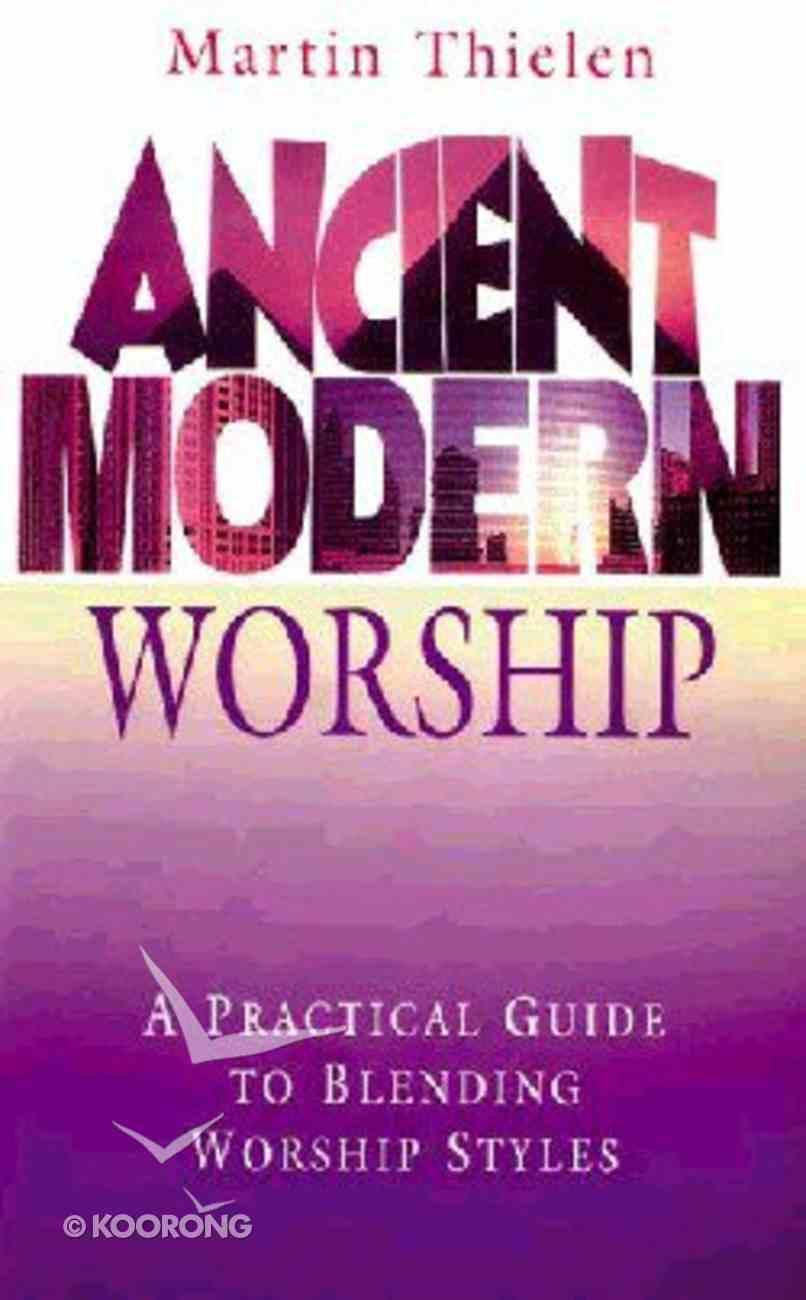 Ancient Modern Worship Paperback