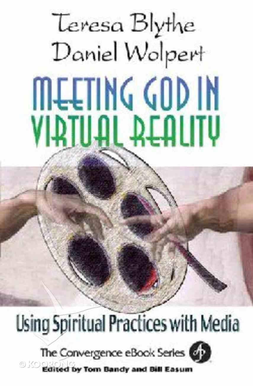 Meeting God in Virtual Reality (The Convergence Series) Paperback