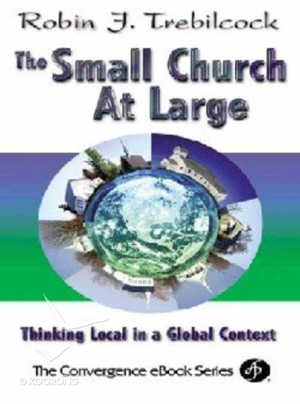The Small Church At Large (The Convergence Series) Paperback