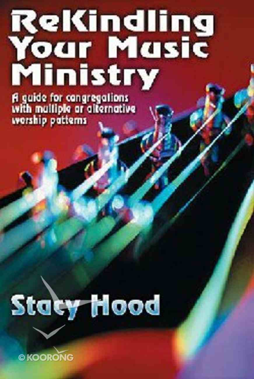 Rekindling Your Music Ministry Paperback
