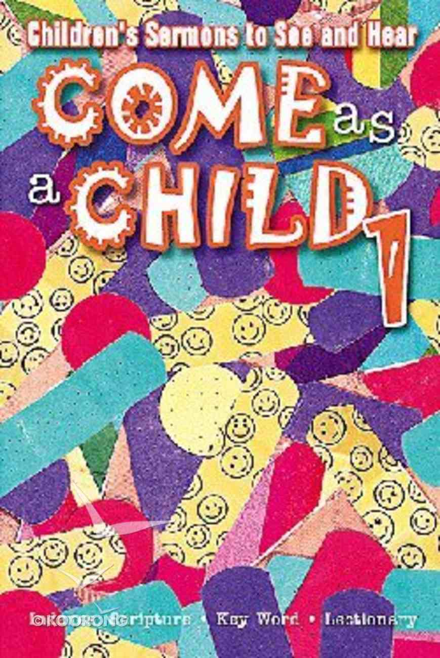 Come as a Child 1 Paperback