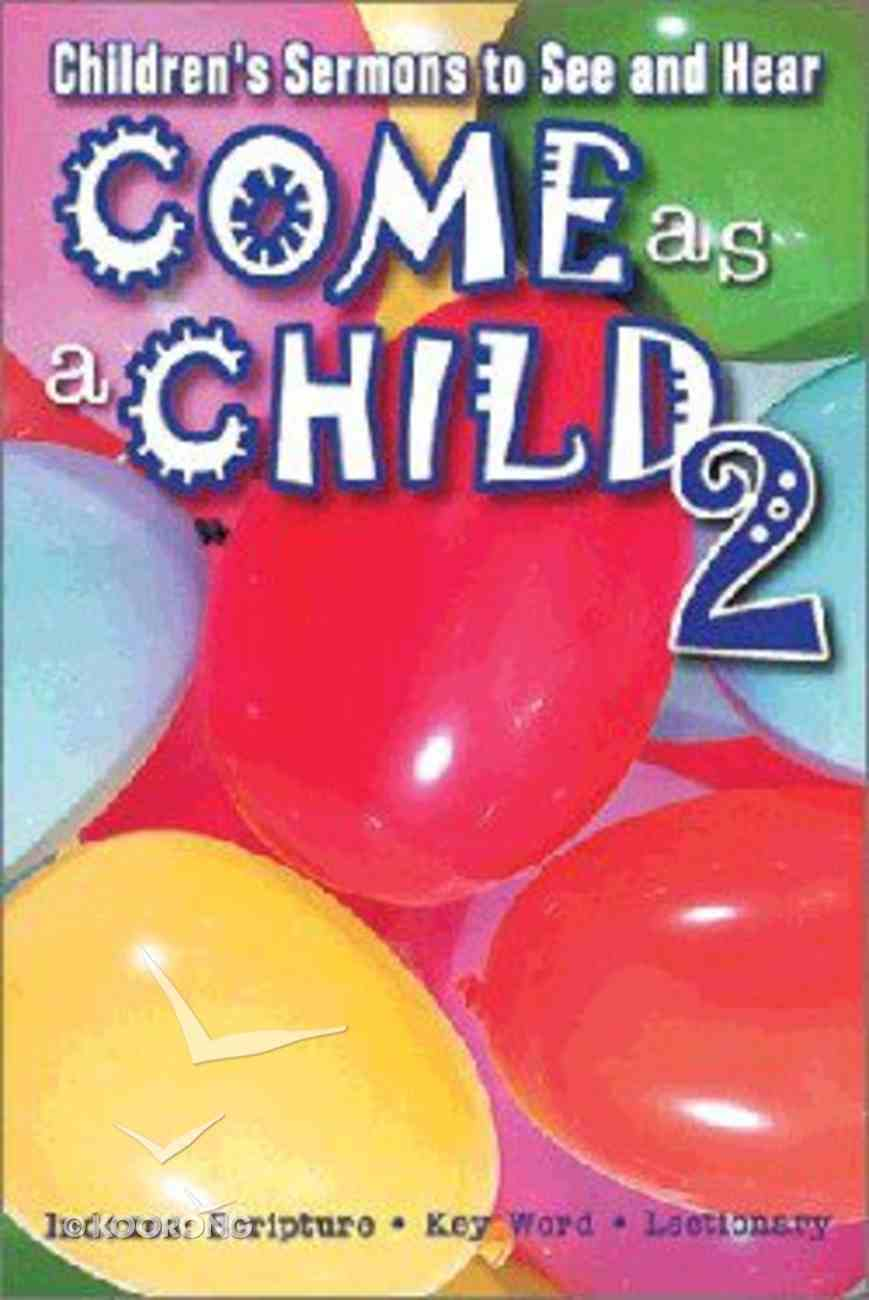 Come as a Child 2 Paperback
