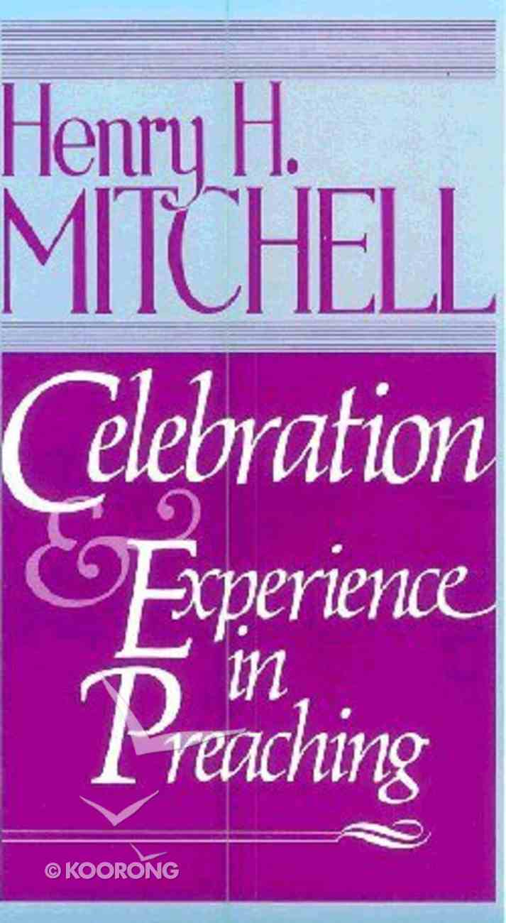 Celebration & Experience in Preaching Paperback