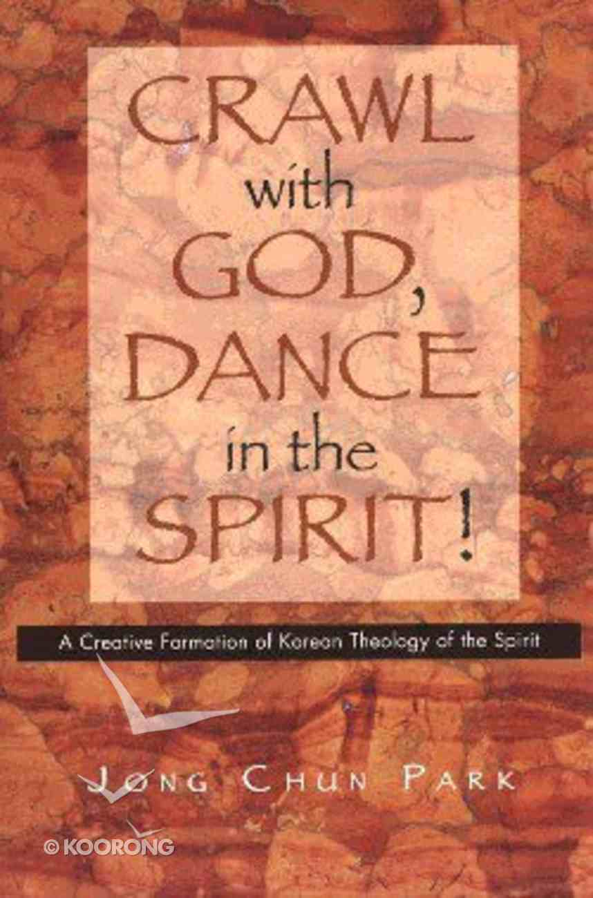 Crawl With God, Dance in the Spirit! Paperback