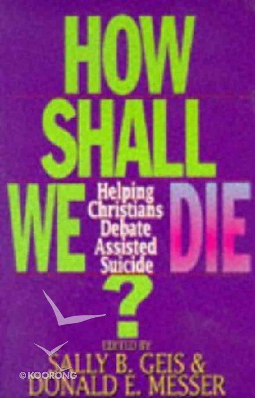 How Shall We Die? Paperback