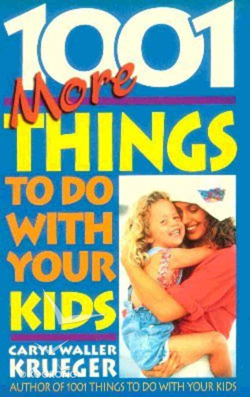 1001 More Things to Do With Your Kids Paperback