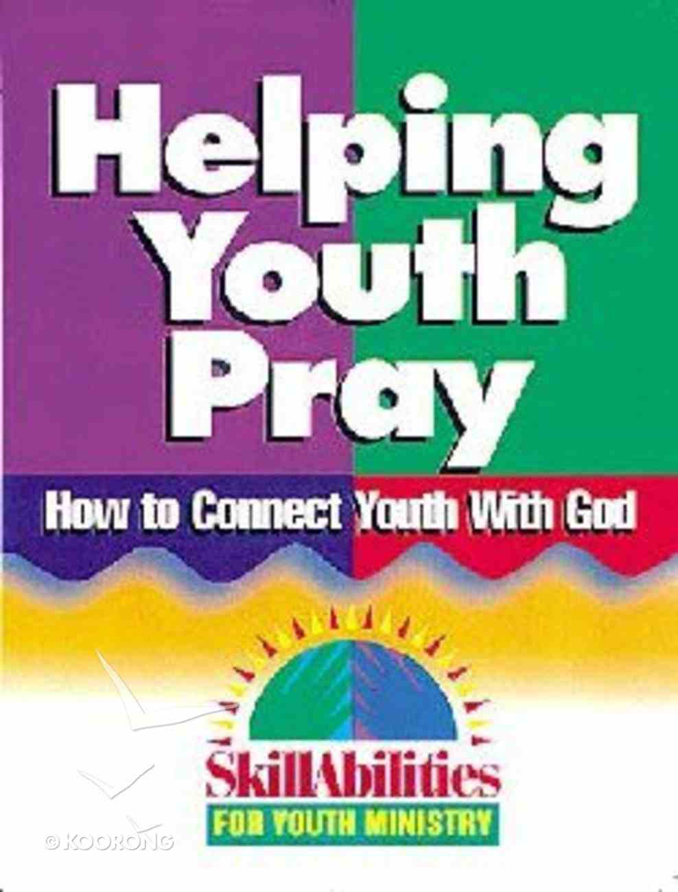Skillabilities: Helping Youth Pray Paperback