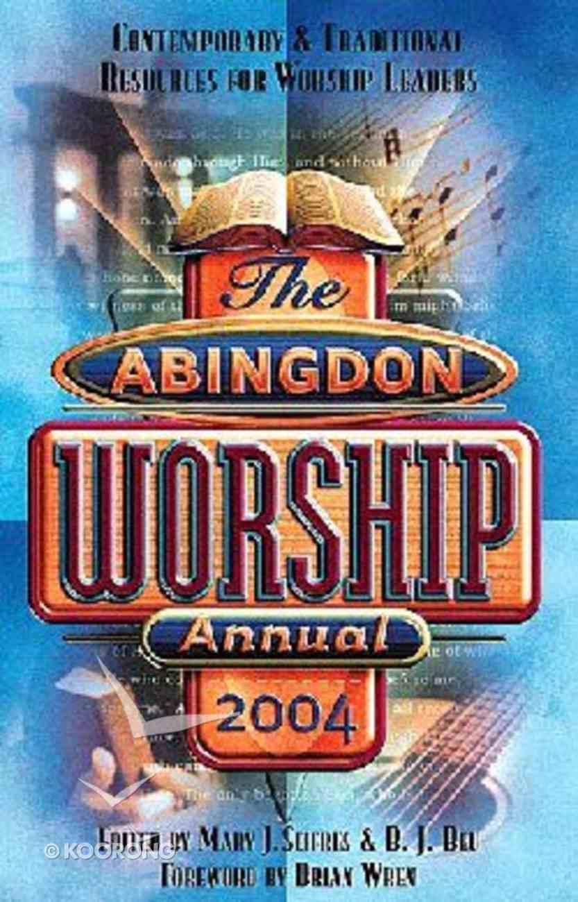 The Abingdon Worship Annual 2004 Paperback