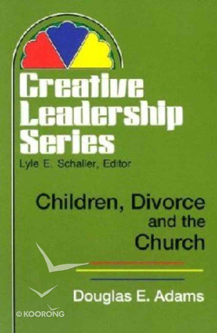 Creative Leadership: Children, Divorce and the Church Paperback