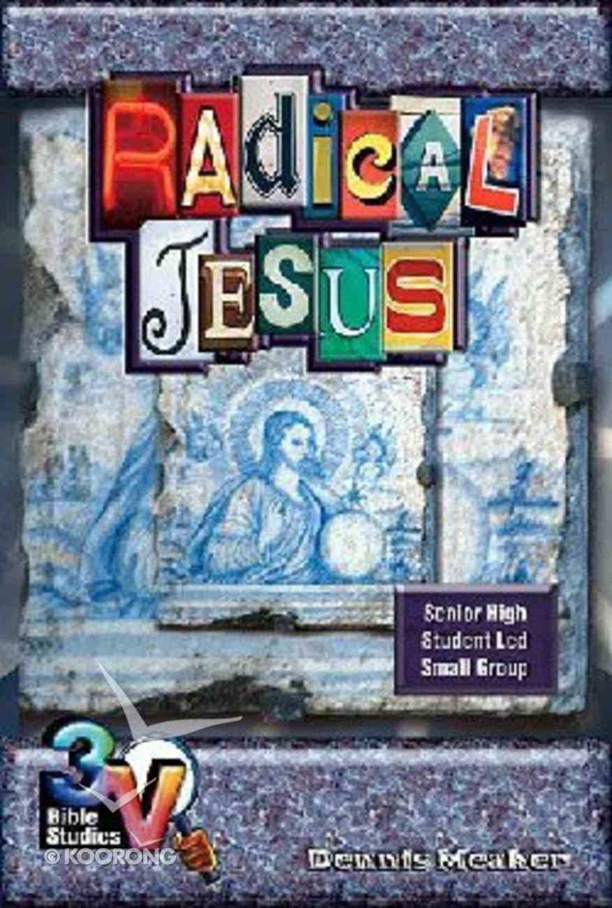Radical Jesus (3v Bible Studies Series) Paperback