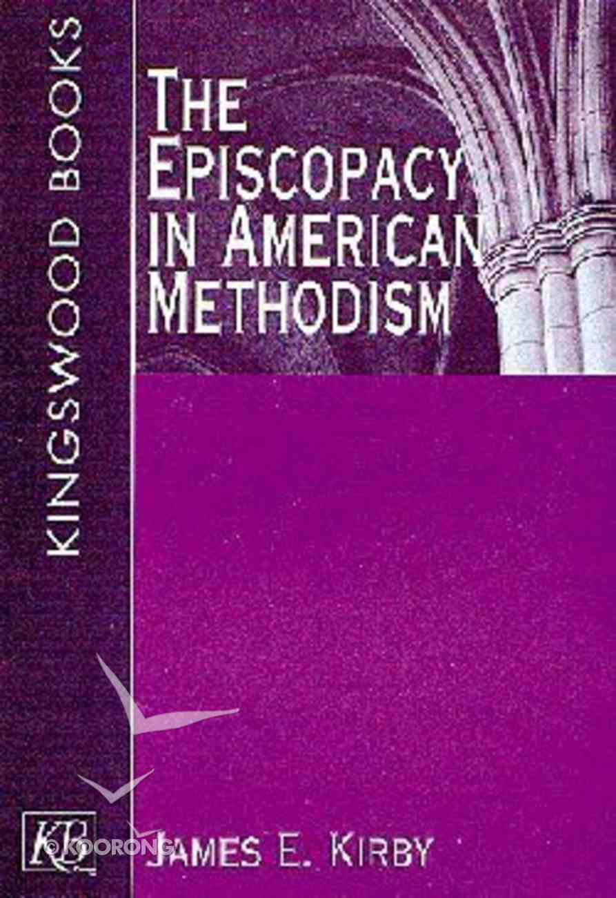 The Episcopacy in American Methodism Paperback
