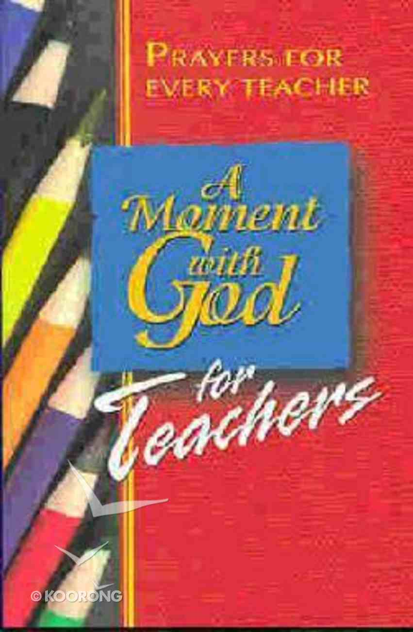 A Moment With God For Teachers Paperback