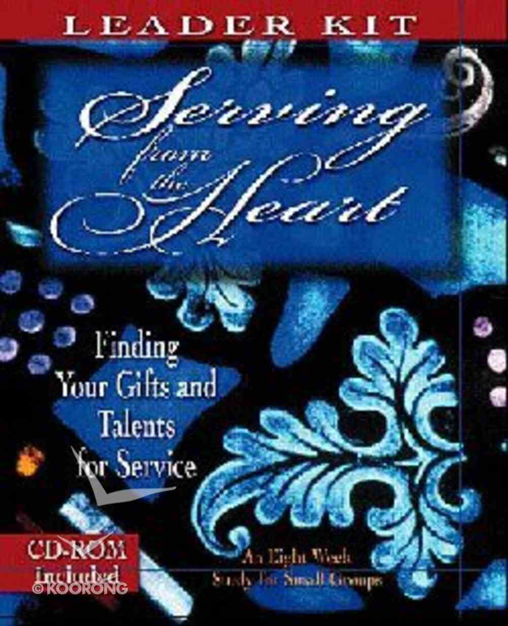 Serving From the Heart (Leader Kit) Paperback