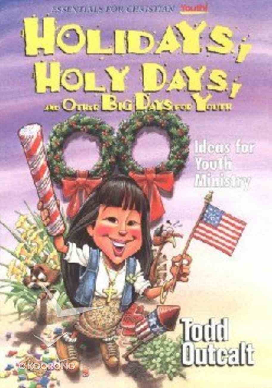 Holidays, Holy Days, and Other Big Days For Youth Paperback