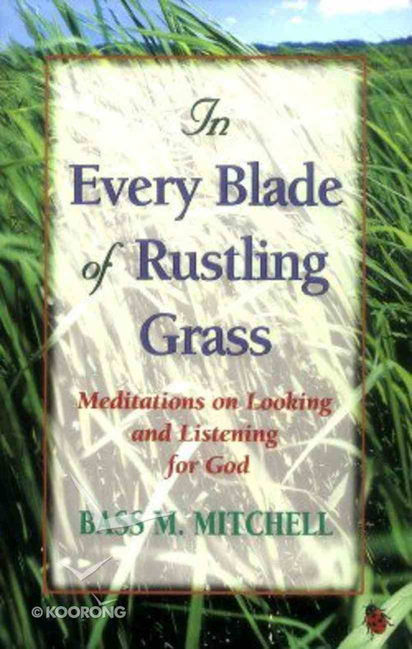 In Every Blade of Rustling Grass (Large Print) Paperback