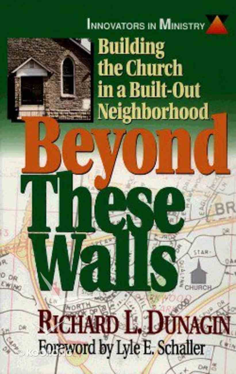 Innovators in Ministry: Beyond These Walls Paperback