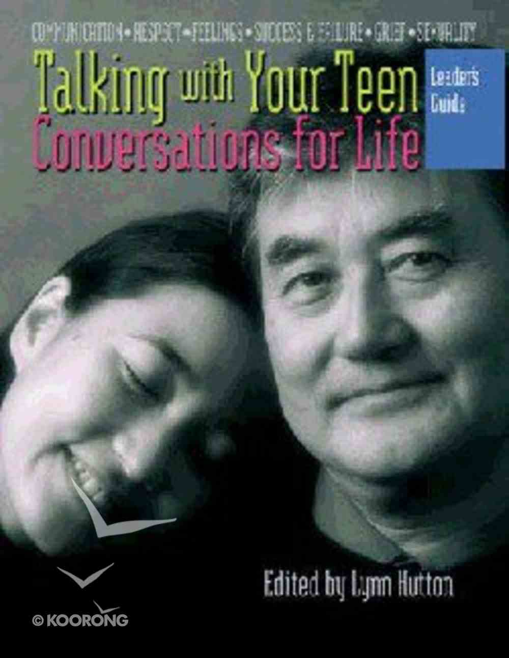 Conversations For Life: Talking With Your Teen (Leader's Guide) Paperback