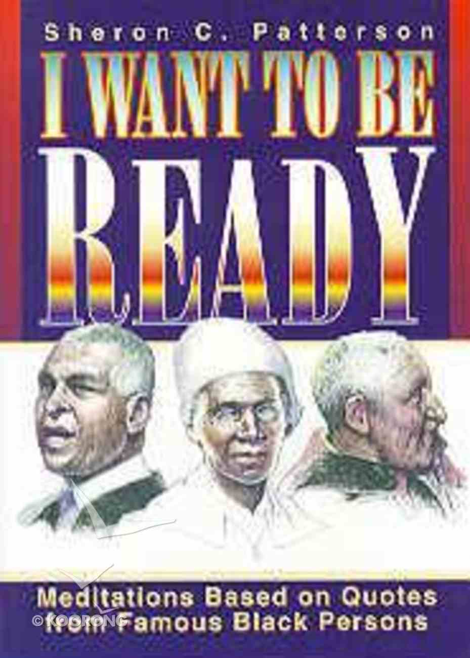 I Want to Be Ready Paperback