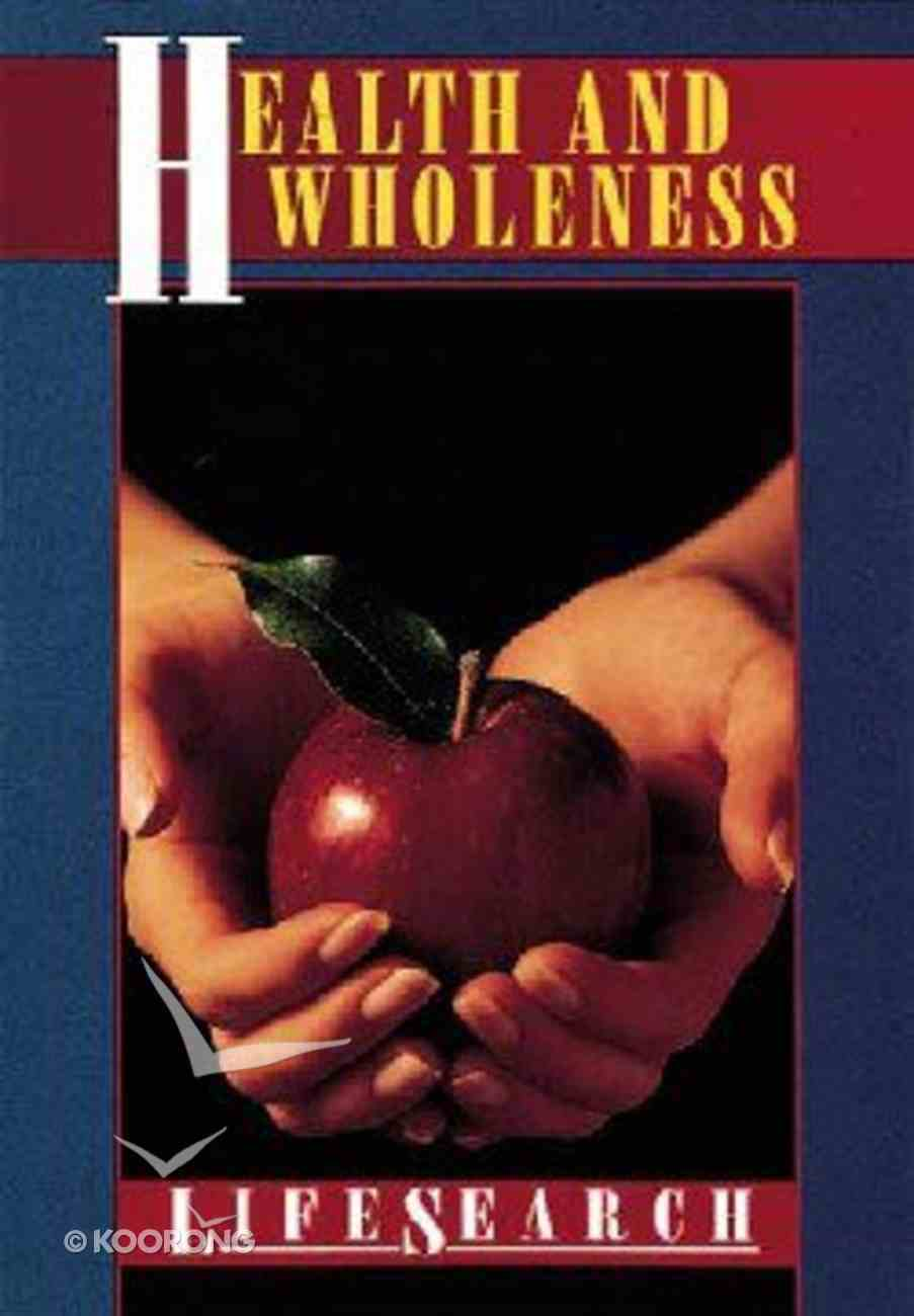 Health and Wholeness (Lifesearch Series) Paperback