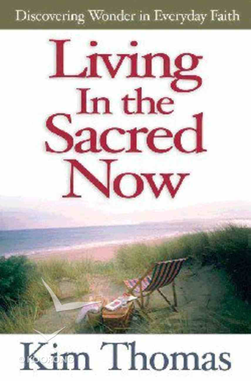 Living in the Sacred Now Paperback