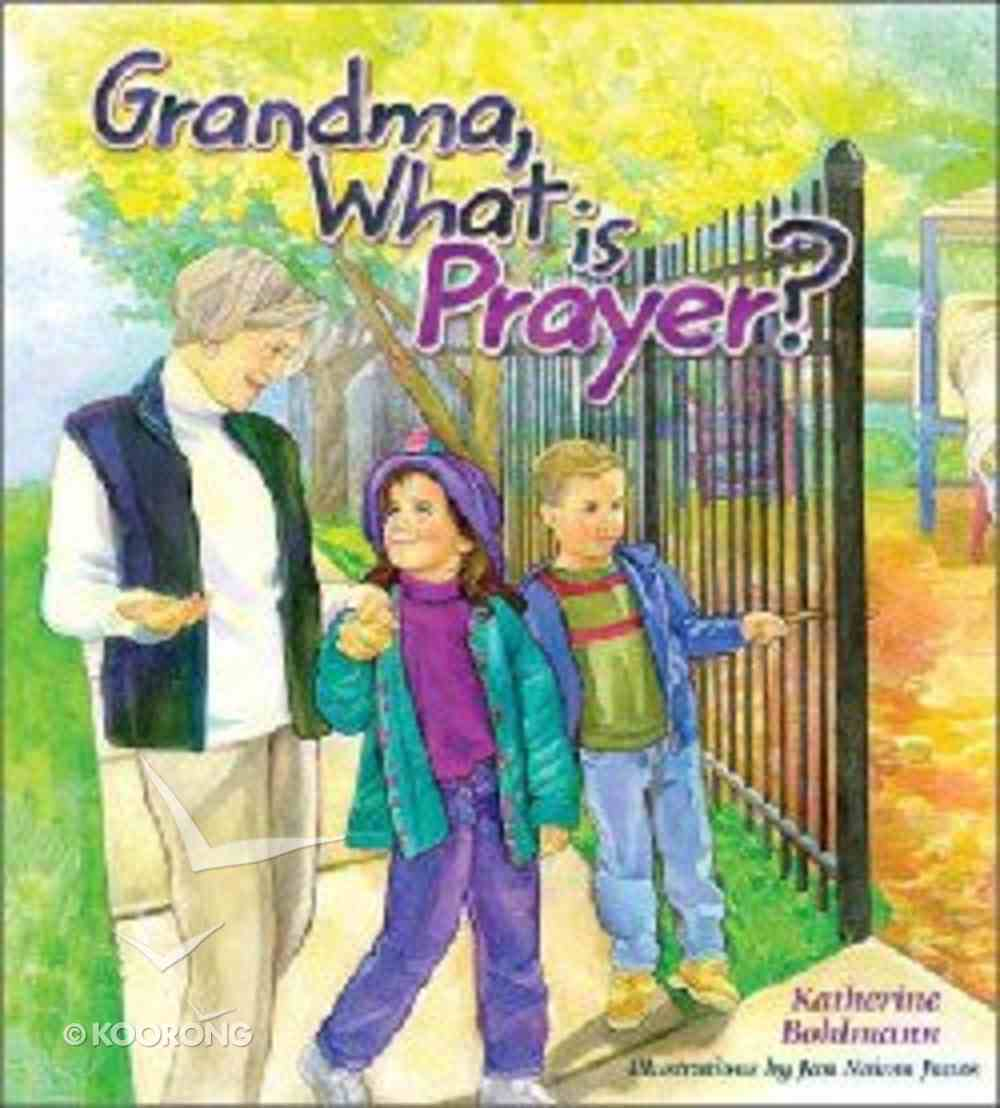 Grandma, What is Prayer? Hardback