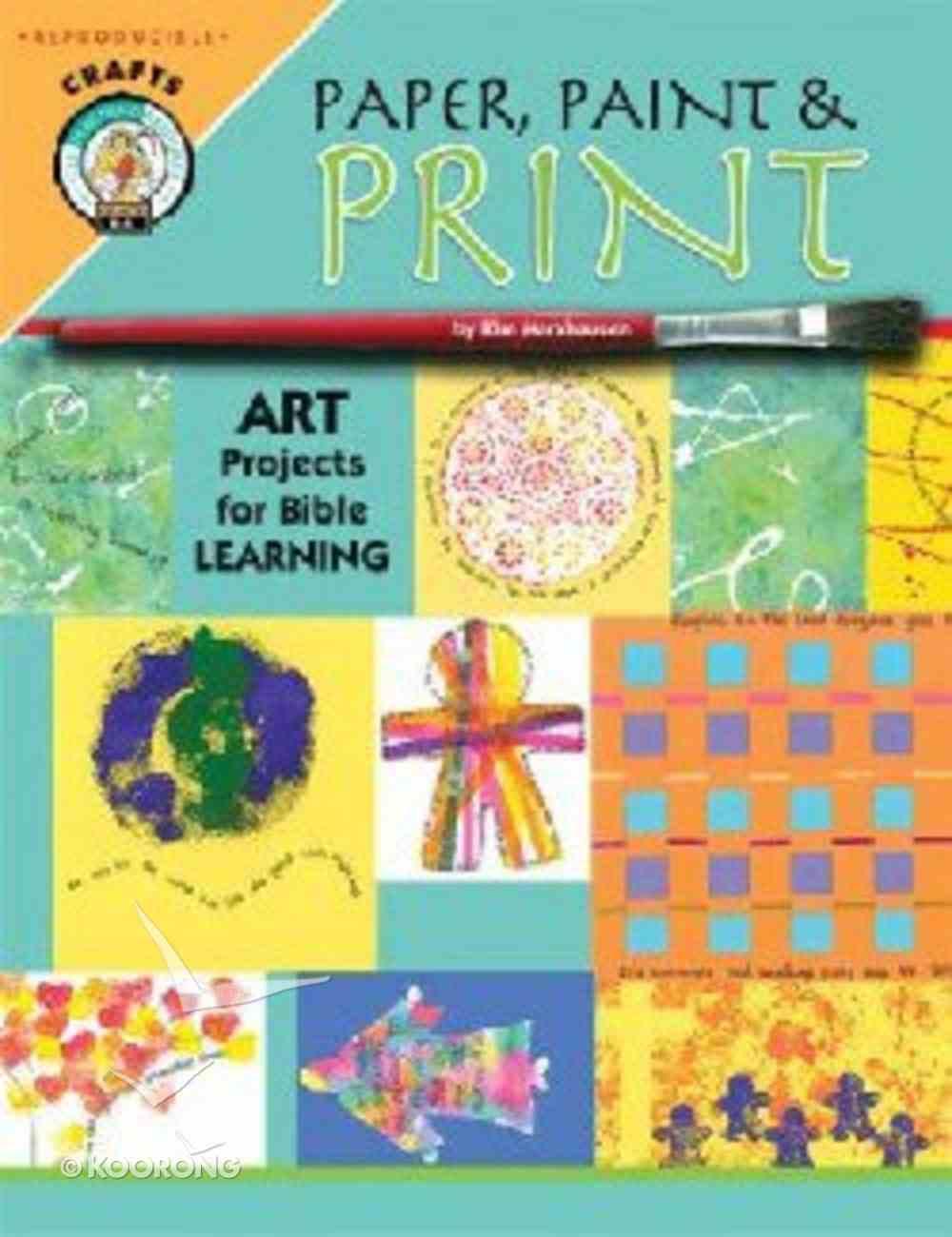 Paper, Paint & Print Paperback