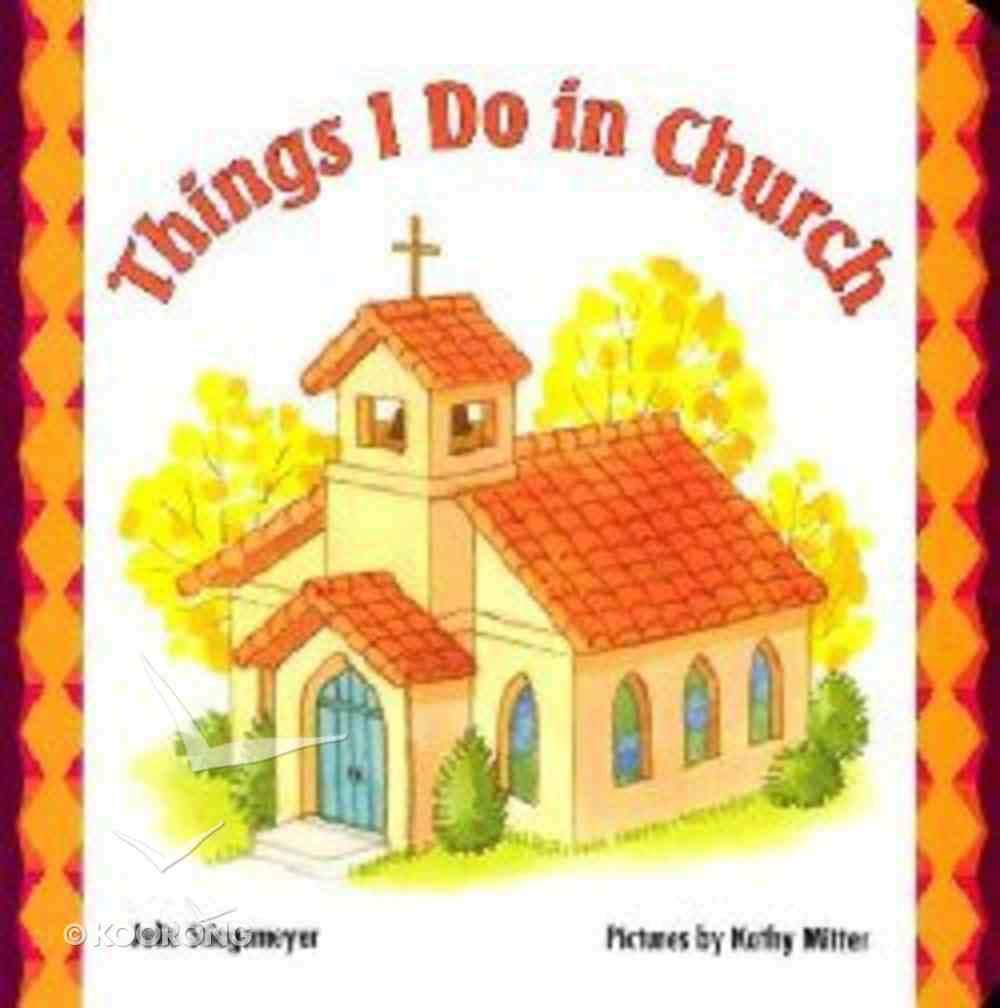 Things I Do in Church Board Book