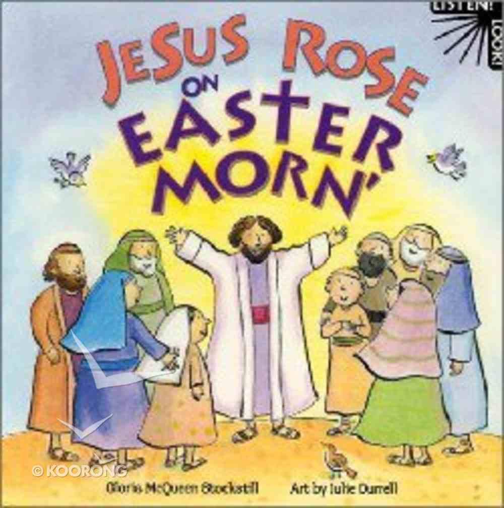 Jesus Rose on Easter Morn' (Listen! Look! Series) Board Book
