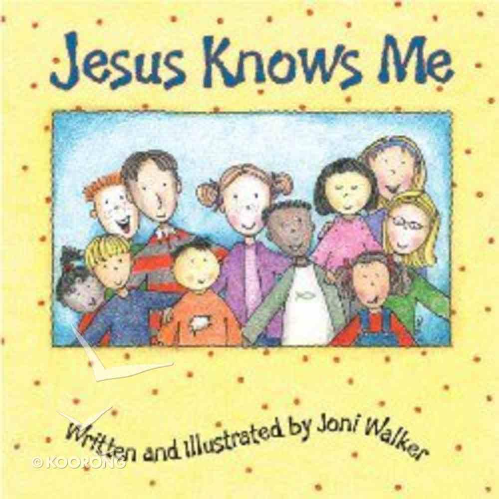Jesus Knows Me Board Book