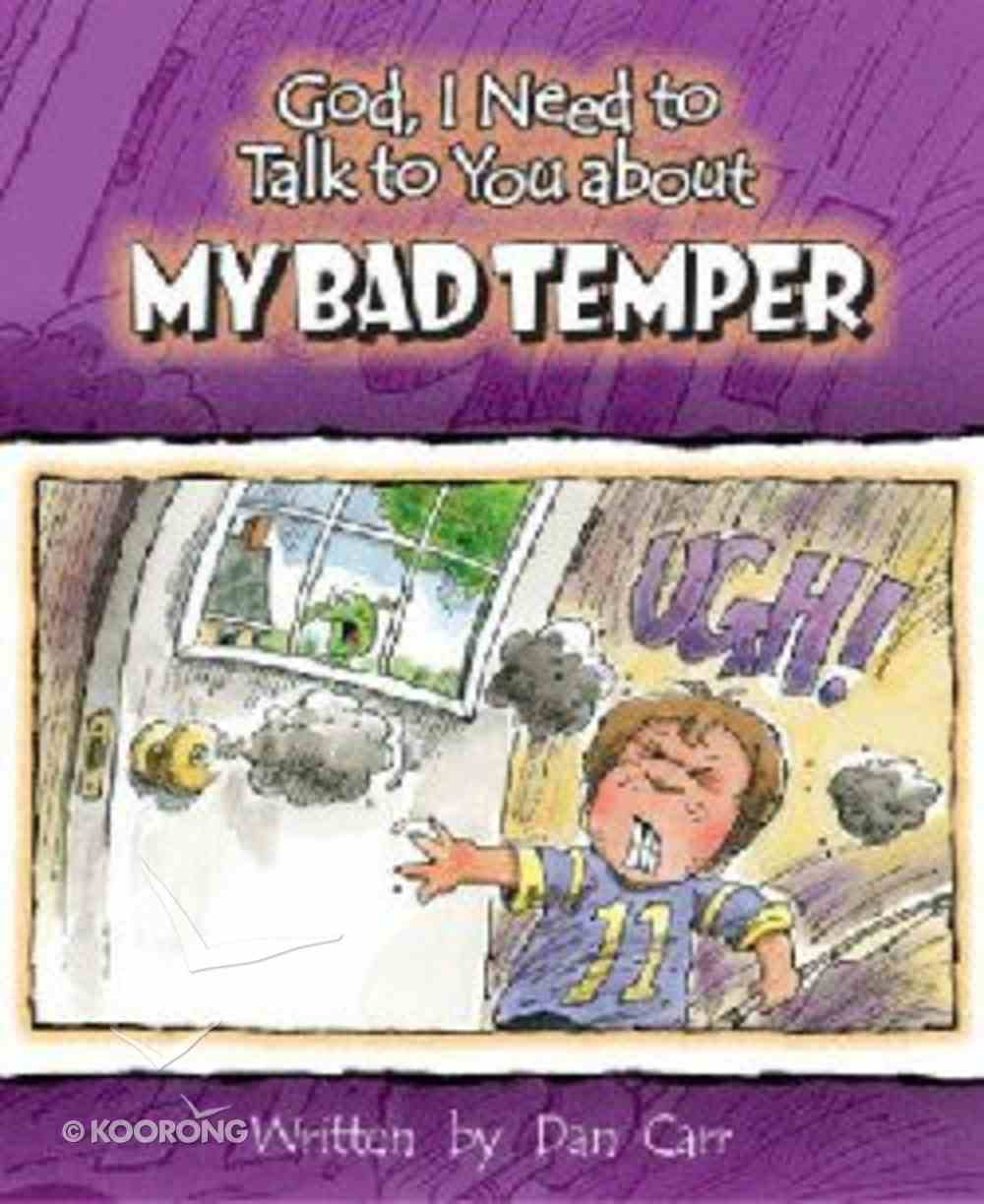 My Bad Temper (God, I Need To Talk To You About Series) Paperback
