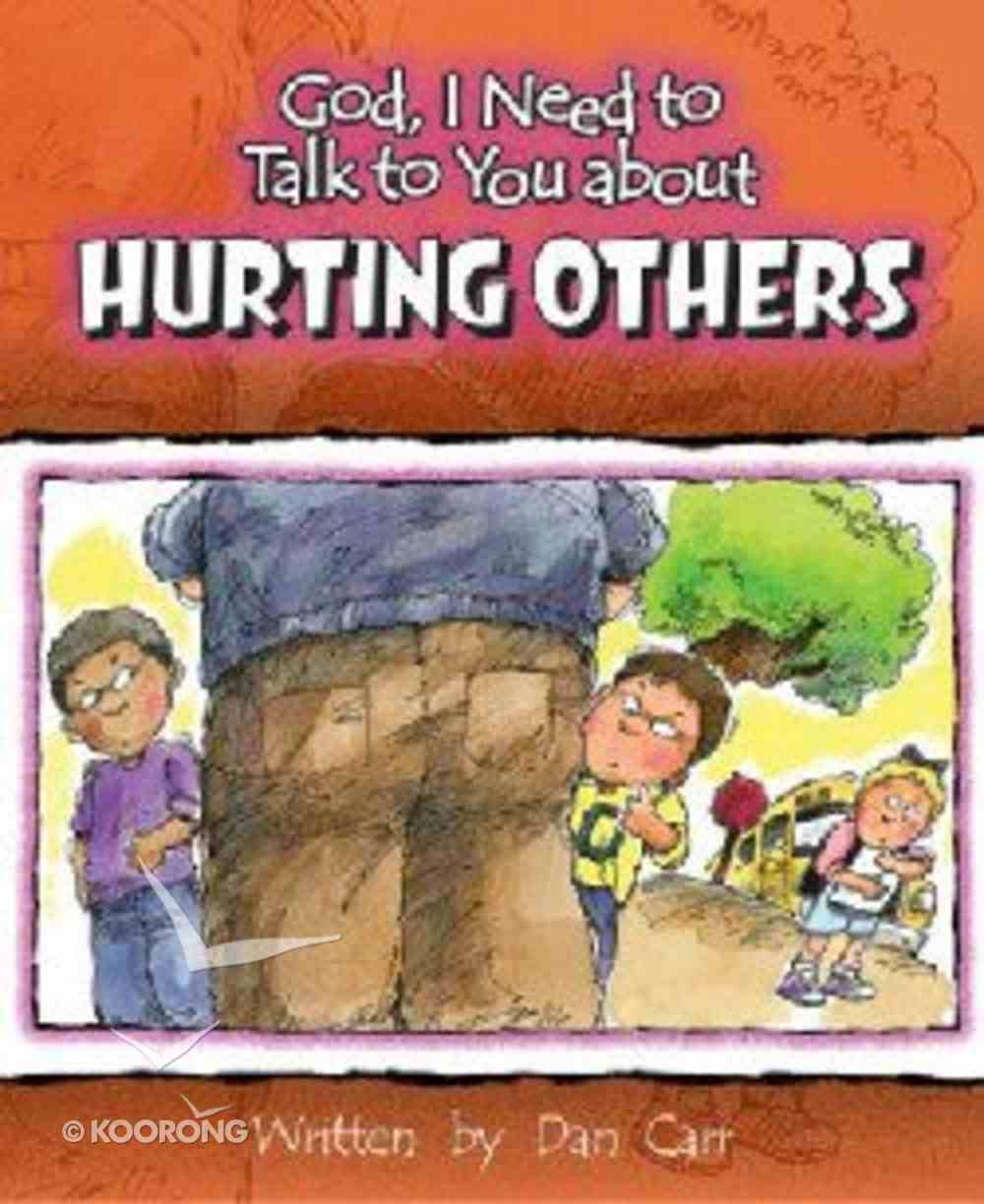 Hurting Others (God, I Need To Talk To You About Series) Paperback