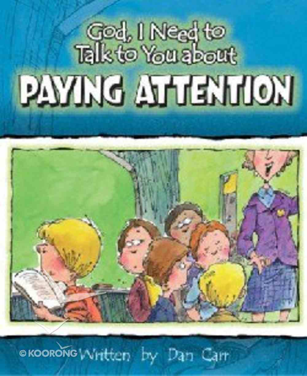 Paying Attention (God, I Need To Talk To You About Series) Paperback