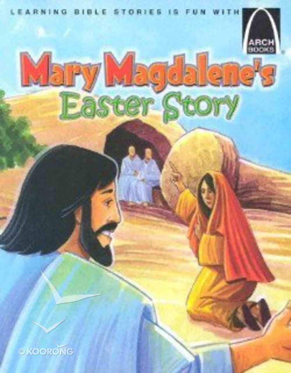 Mary Magdalene's Easter Story (Arch Books Series) Paperback