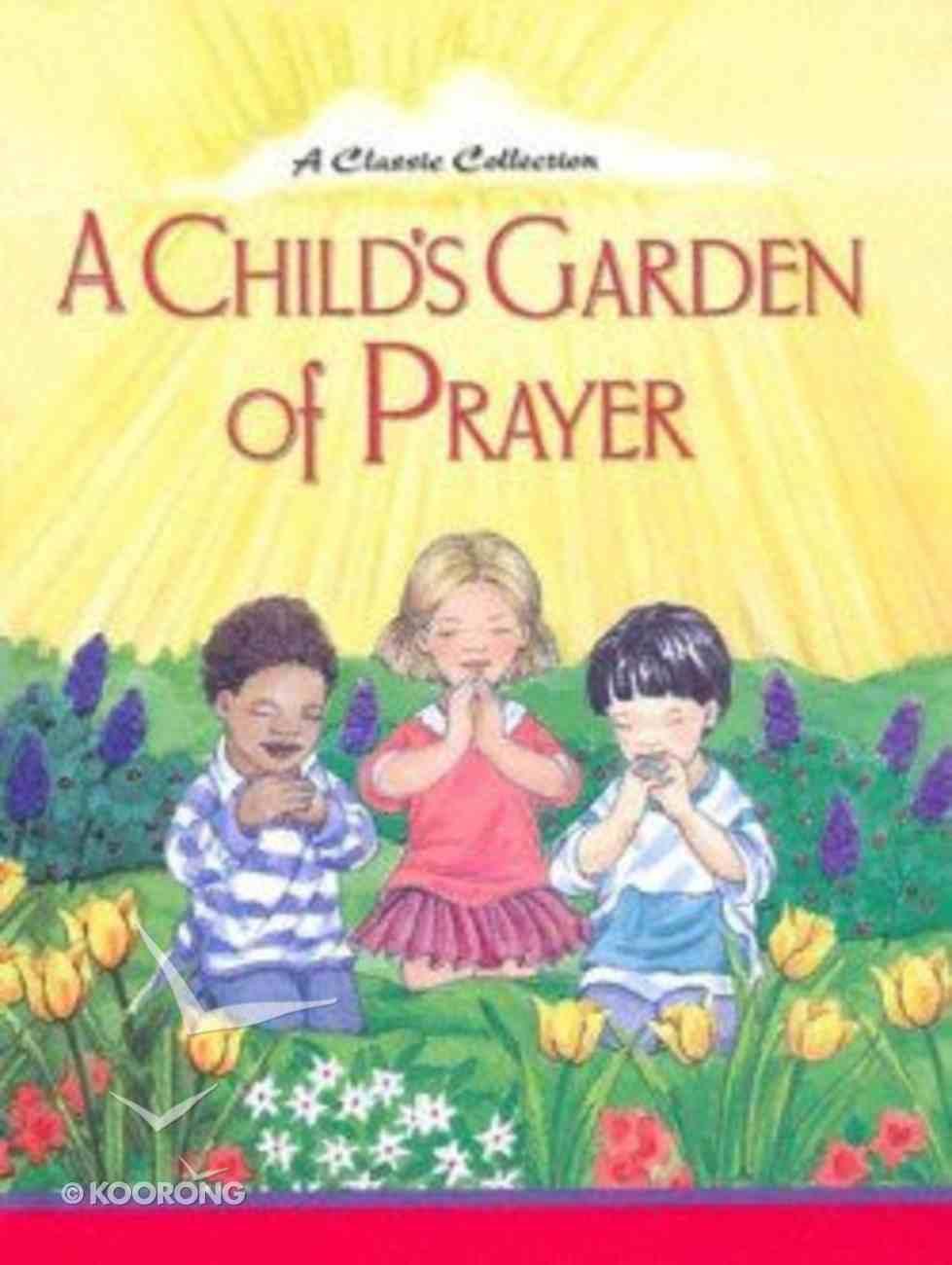 A Child's Garden of Prayer Hardback