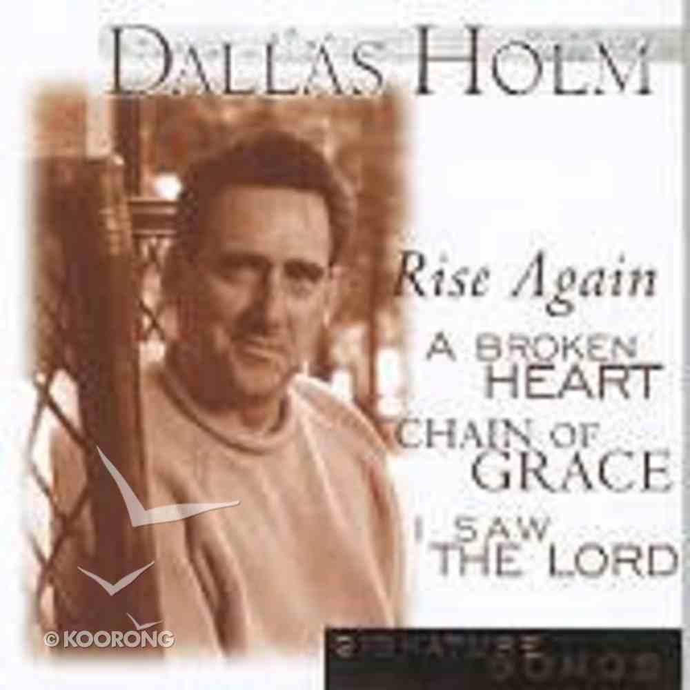 Dallas Holm (Signature Songs Series) CD