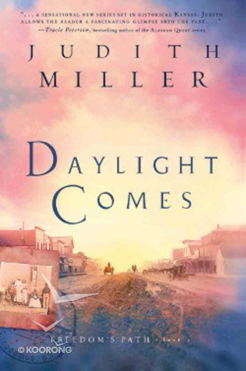 Daylight Comes (#03 in Freedom's Path Series) Paperback