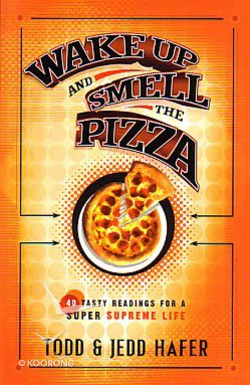 Wake Up and Smell the Pizza Paperback