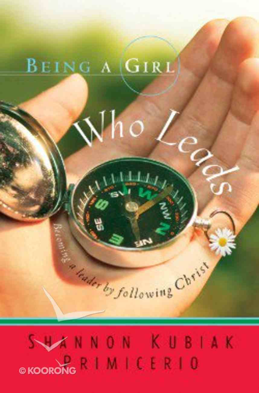 Being a Girl Who Leads (#03 in Being A Girl Series) Paperback